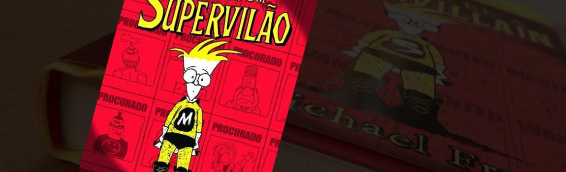 Como Ser Um Supervilão – Nova tradução nas livrarias!