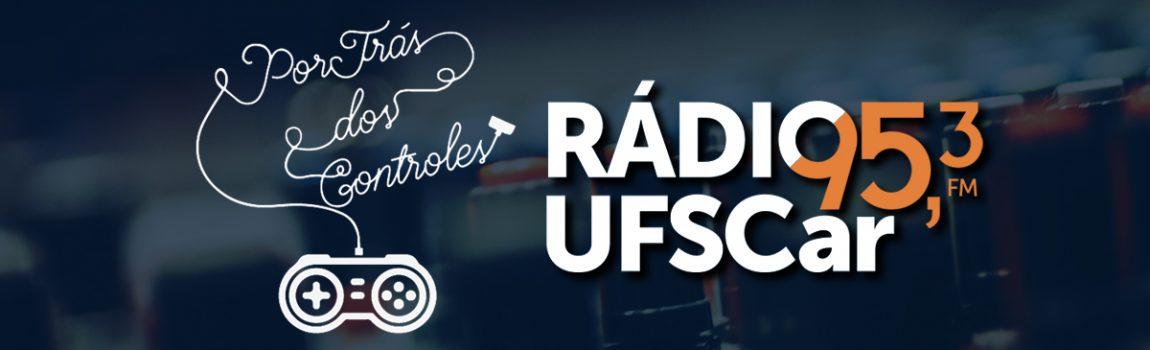 """Participação no podcast """"Por Trás dos Controles"""" da Rádio UFSCar"""